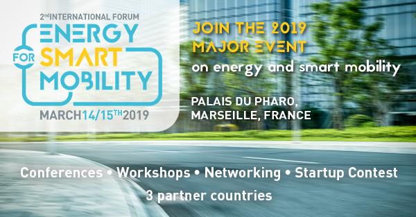 2ème Forum international Energy for Smart Mobility 14 & 15 mars 2019 - Marseille